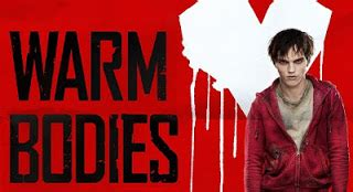 EMBRACE YOUR GREATNESS!!: Warm Bodies Teaches Us Theology